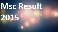 Msc Master of Science Exam Result 2015