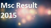 Msc Master of Science Exam Result 2015